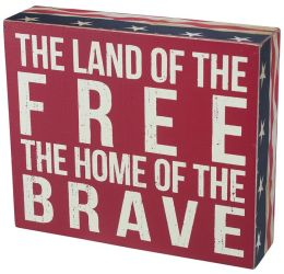 The Land of the Free, the Home of the Brave Red and White Box Sign 7'' x 6''