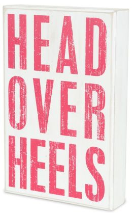 Head Over Heels Box Sign 6.75