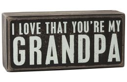 I Love That You're My Grandpa Black and White Box Sign 5.5
