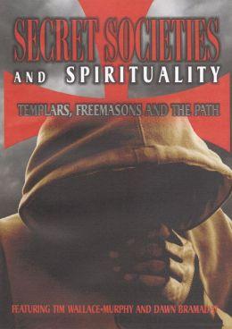 Secret Societies and Spiritualy: Templars, Freemasons and the Path