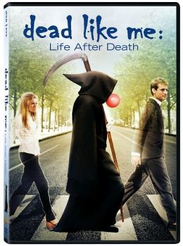Dead Like Me The Movie - Life After Death