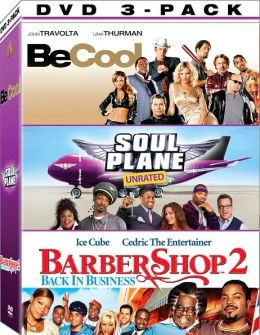 Be Cool/Soul Plane/Barbershop 2: Back in Business