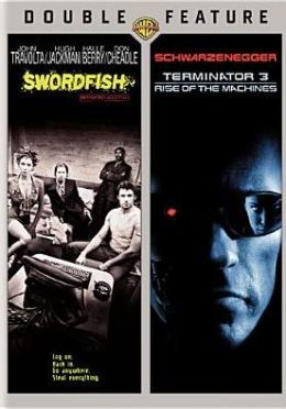 Swordfish/Terminator 3: Rise of the Machines
