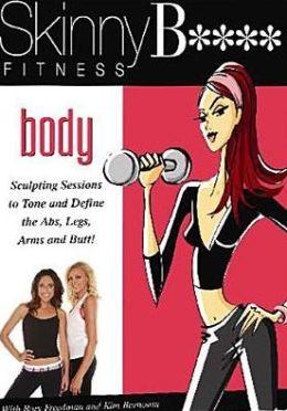 Skinny Bitch Fitness: Body