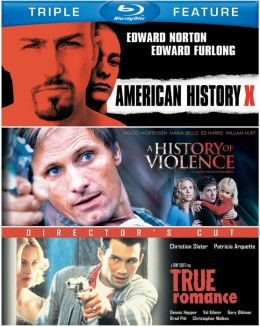 American History X/a History of Violence/True Romance