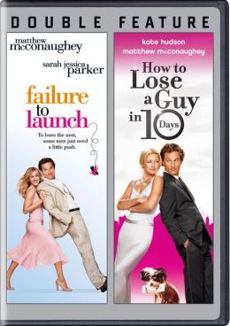 Failure to Launch/How to Lose a Guy in 10 Days