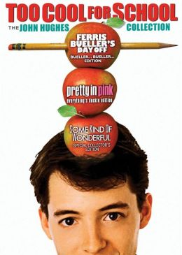 Too Cool for School Collection: Ferris Bueller's Day off/Pretty in Pink/Some Kind of Wonderful