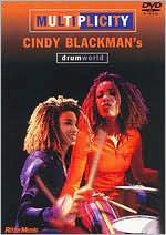 Multiplicity: Cindy Blackman's Drum World