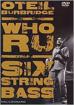 Oteil Burbridge: Who R - Six String Bass