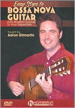 Aaron Gilmartin: Easy Steps to Bossa Nova Guitar