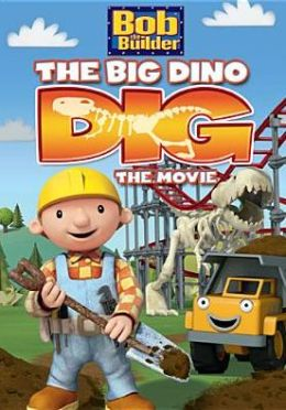 Bob the Builder: The Big Dino Dig - The Movie