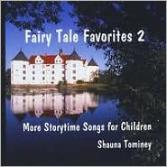 Fairy Tale Favorites, Vol. 2: More Storytime Songs for Children