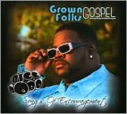 Grown Folks Gospel: Songs of Encouragement
