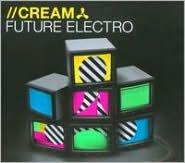 Cream: Future Electro