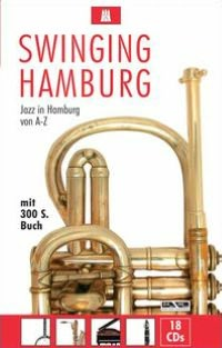 Swinging Hamburg: Jazz in Hamburg von A-Z