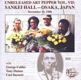 Unreleased Art Pepper, Vol. 7: Sankei Hall