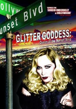 Glitter Goddess: Queen of the Sunset Strip