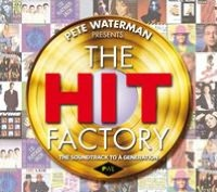 Pete Waterman Presents: the Hit Factory: the Soundtrack To a Generation