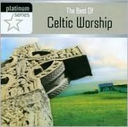 The Best of Celtic Worship: Platinum Series