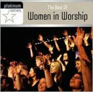 The Best of Women in Worship: Platinum Series