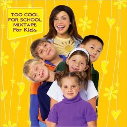 Too Cool for School: Mixtape for Kids