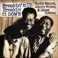 CD Cover Image. Title: Breakin' It Up & Breakin' It Down, Artist: Muddy Waters