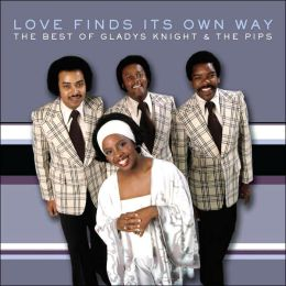 Love Will Find Its Own Way: The Best of Gladys Knight & the Pips