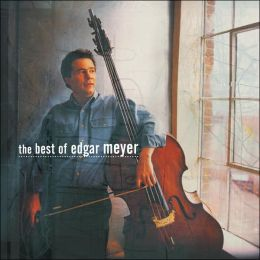 The Best of Edgar Meyer