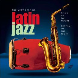 Ritmo de la Noche/Rhythm of the Night: The Very Best of Latin Jazz