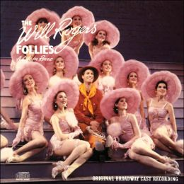 The Will Rogers Follies [Original Cast]
