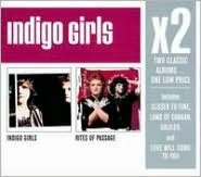 Indigo Girls/Rites of Passage