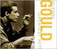 Glenn Gould Greatest Hits
