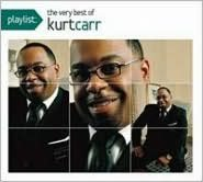 Playlist: The Very Best of Kurt Carr & the Kurt Carr Singers