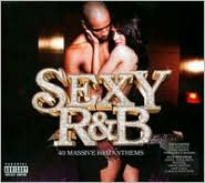 Sexy R&B: 40 Massive R&B Anthems