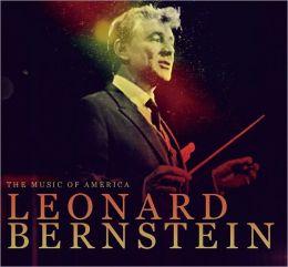 The Music of America: Leonard Bernstein