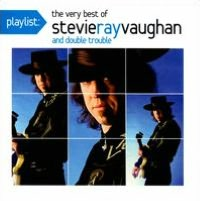 Playlist: The Very Best of Stevie Ray Vaughan and Double Trouble