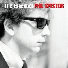 The Essential Phil Spector