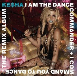 I Am the Dance Commander & I Command You to Dance: The Remix Album