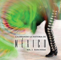 Celebrando La Historia De Mexico, Vol. 2