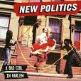 CD Cover Image. Title: A Bad Girl in Harlem, Artist: New Politics