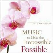 Music to Make the Impossible Possible