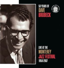 50 Years of Dave Brubeck: Live at the Monterey Jazz Festival 1958-2007