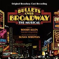 Bullets Over Broadway: The Musical [Original Broadway Cast Recording]