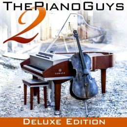 The Piano Guys 2 [Deluxe Edition with DVD]