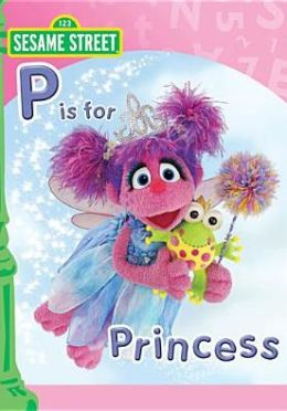 Sesame Street: P Is for Princess