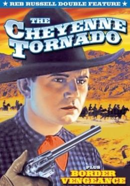 Reb Russell Double Feature: Cheyenne Tornado/Border Vengance