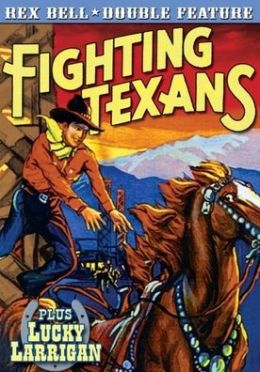 Red Bell Double Feature: Fighting Texans/Lucky Larrigan