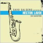 Saxo Salsero: Los Exitos de Hector Lavoe