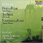 Respighi: Pines Of Rome, The Birds, Fountains Of Rome