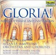 Gloria! Music of Praise and Inspiration